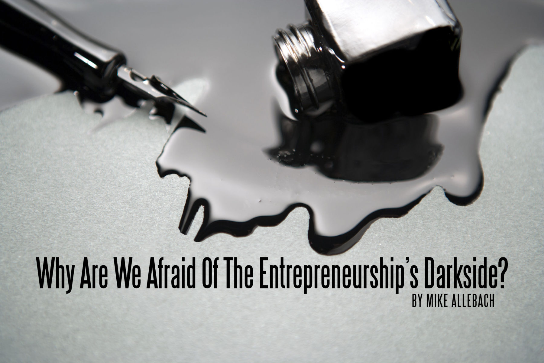 Why Are We Afraid Of The Entrepreneurship's Darkside